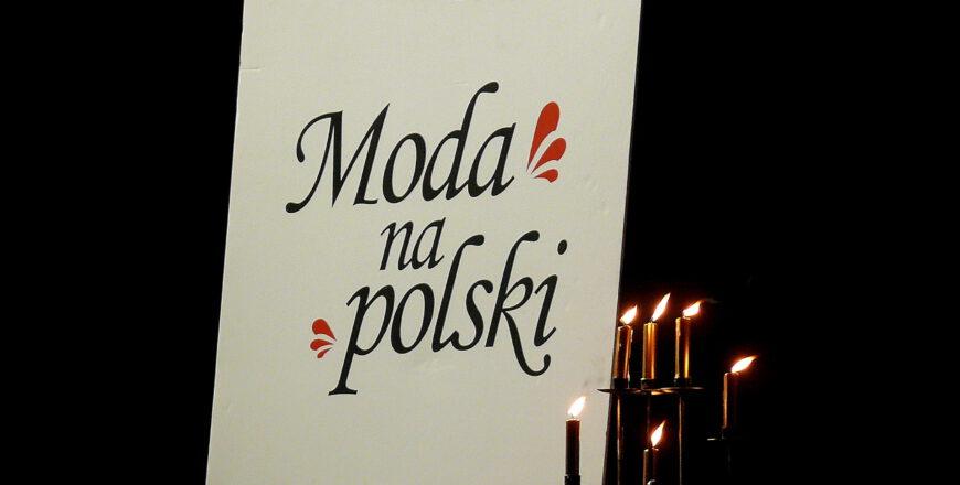 """Przed nami XII edycja """"Mody na polski"""""""