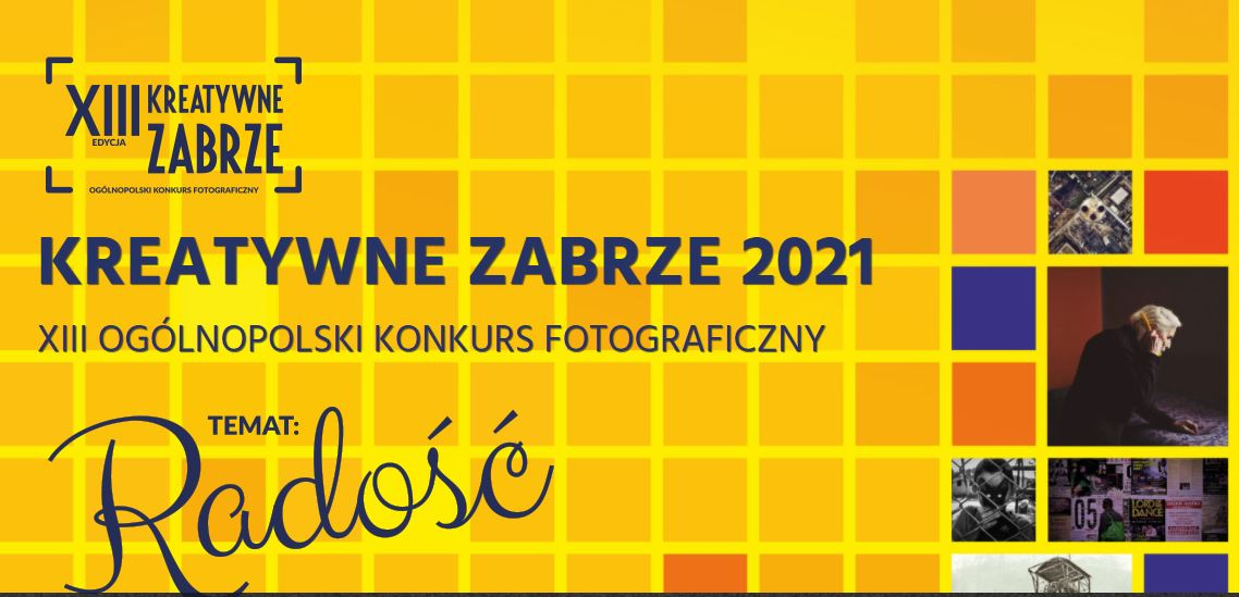 """XIII Ogólnopolski Konkurs Fotograficzny """"Kreatywne Zabrze"""""""