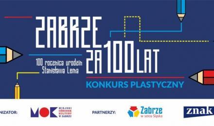"""Ogólnopolski konkurs plastyczny """"Zabrze za 100 lat"""""""
